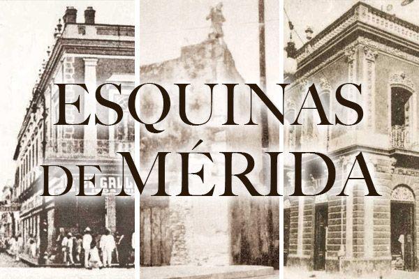 NOMBRES Y UBICACIÓN DE LAS ESQUINAS DE MÉRIDA Calle 68