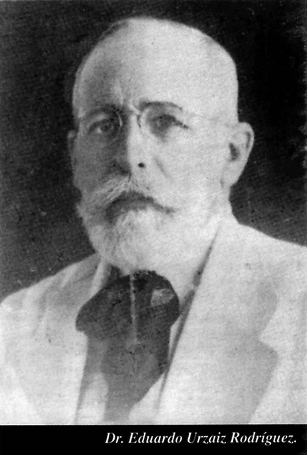 HISTORIA DE LA MEDICINA EN YUCATÁN: EDUARDO URZAIZ RODRÍGUEZ