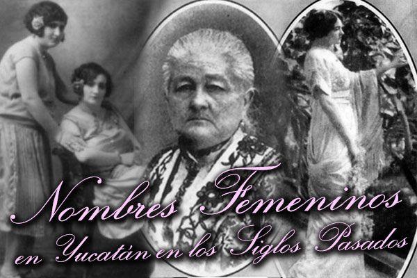 NOMBRES FEMENINOS EN YUCATÁN EN LOS SIGLOS PASADOS III
