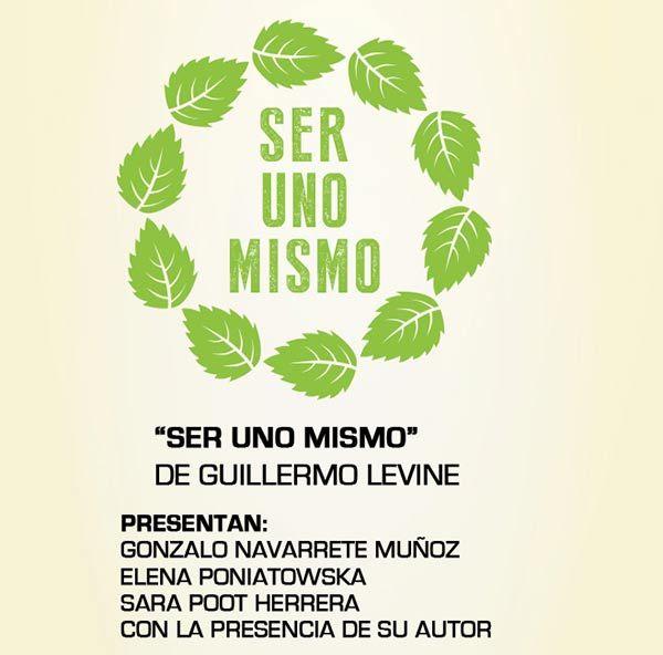 """PRESENTACIÓN DEL LIBRO """"SER UNO MISMO"""" DE GUILLERMO LEVINE"""