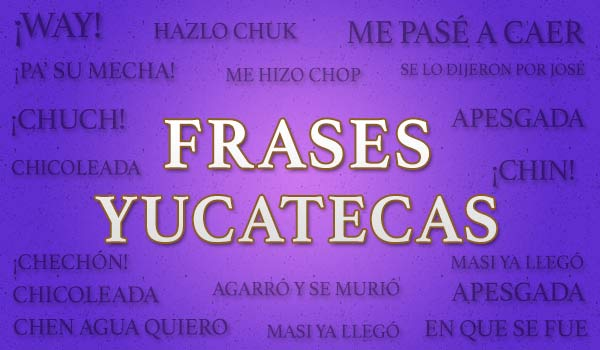 frases-yucatecas-4