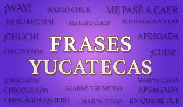 """""""HUBIERON TOROS EN BACA"""" y otras Frases Yucatecas"""