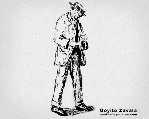 PERSONAJES POPULARES DE ANTAÑO: GOYITO ZAVALA