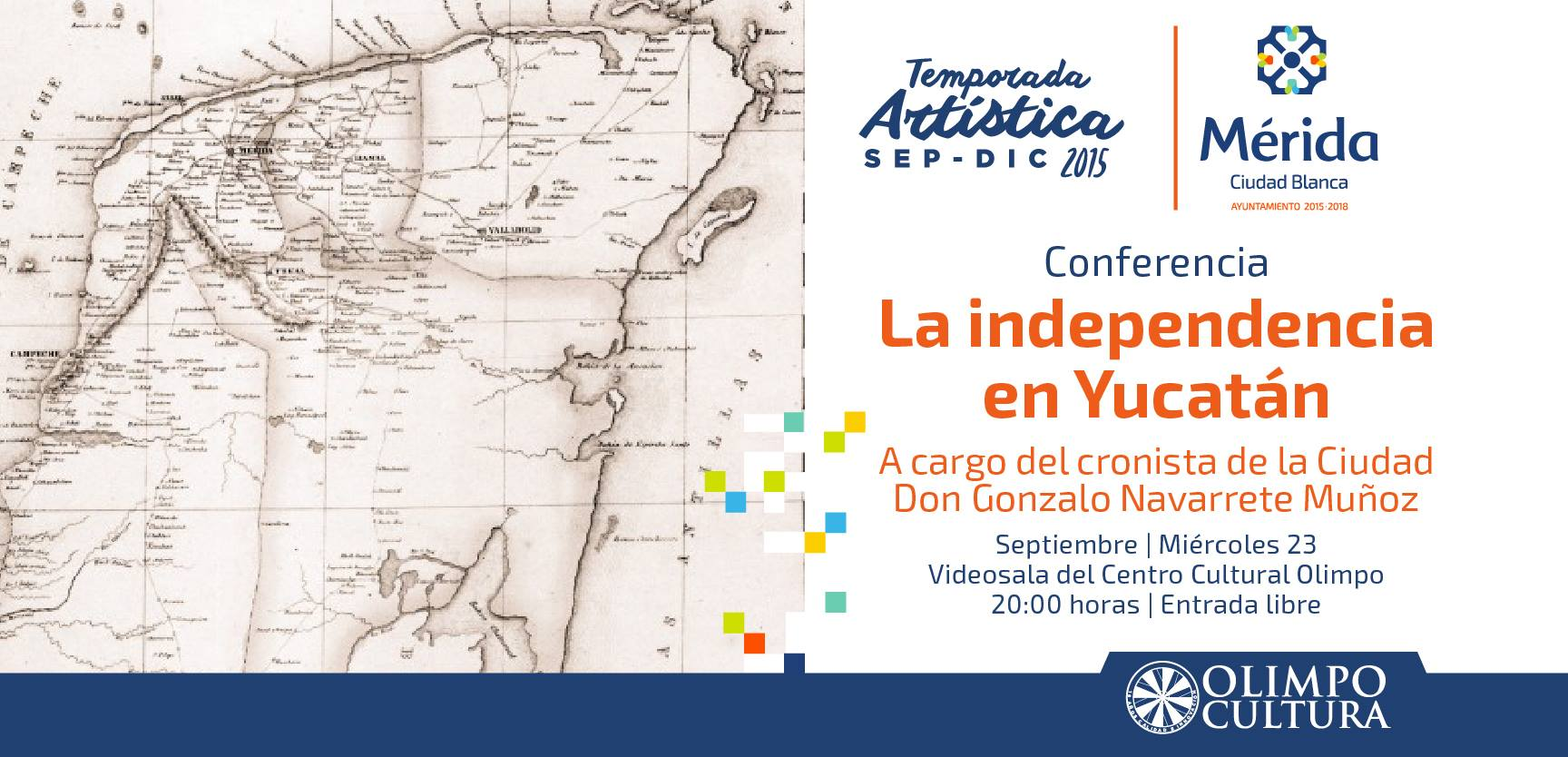 CONFERENCIA: LA INDEPENDENCIA EN YUCATÁN