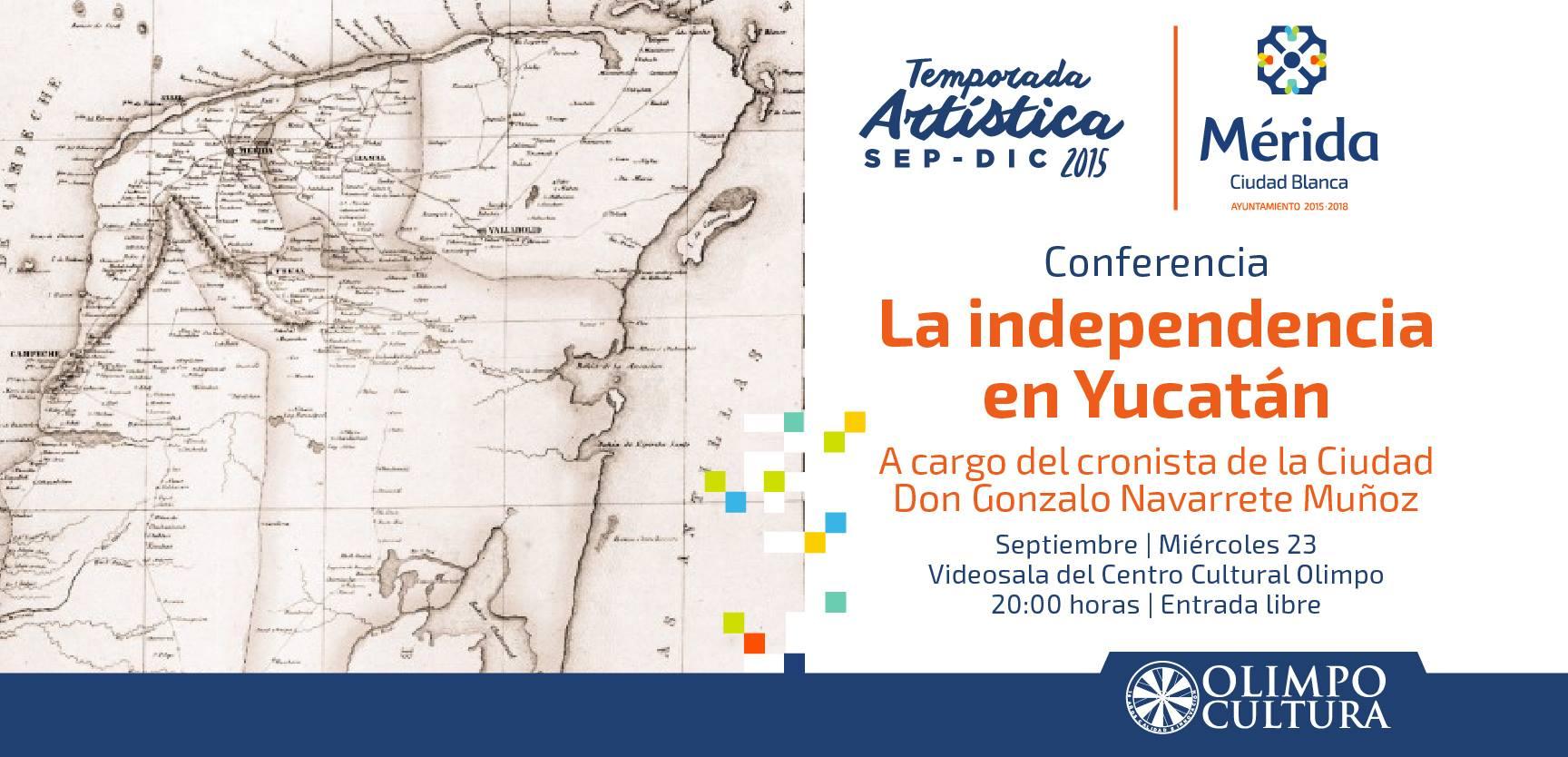 CONFERENCIA: LA INDEPENDENCIA EN YUCATÁN