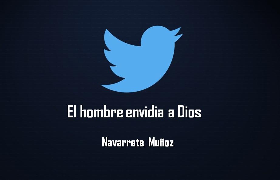 EL HOMBRE ENVIDIA A DIOS