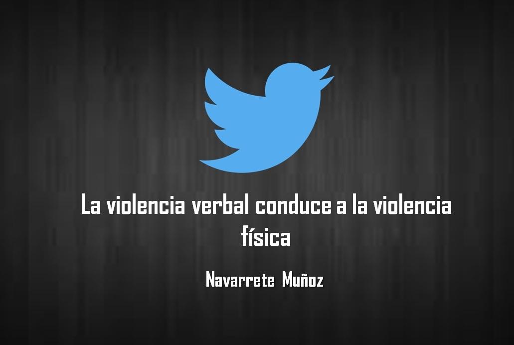 LA VIOLENCIA VERBAL CONDUCE A LA VIOLENCIA FÍSICA