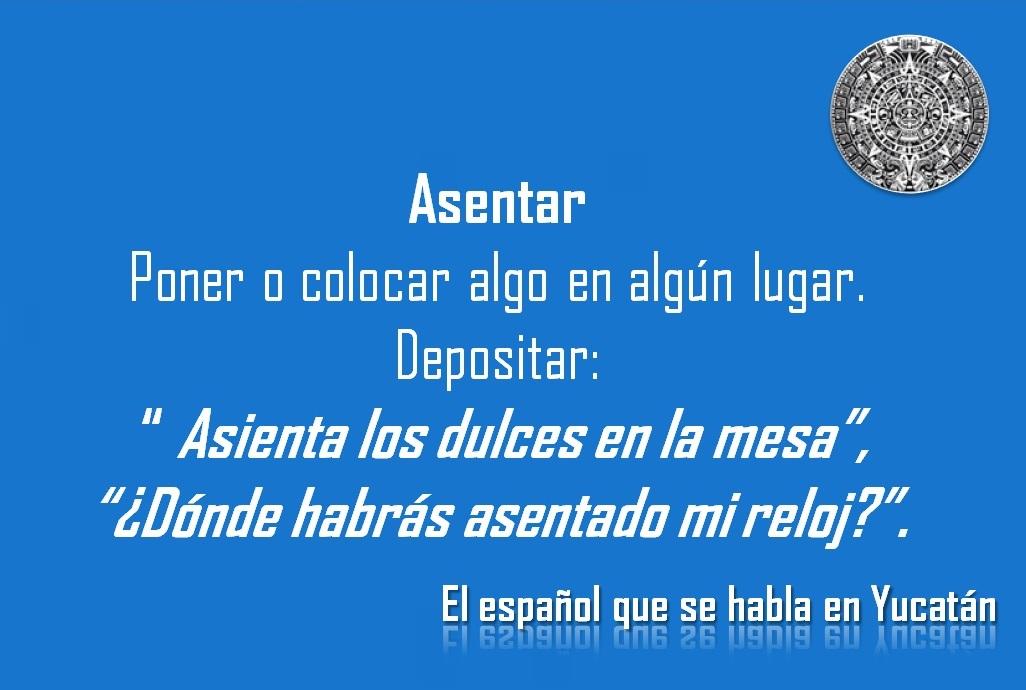 """ASENTAR: """"ASIENTA LOS DULCES EN LA MESA"""""""