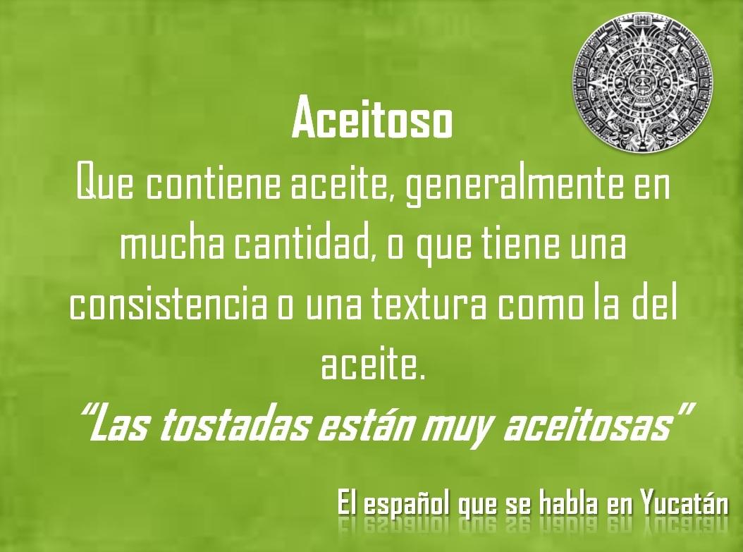 """ACEITOSO: """"LAS TOSTADAS ESTÁN MUY ACEITOSAS"""""""