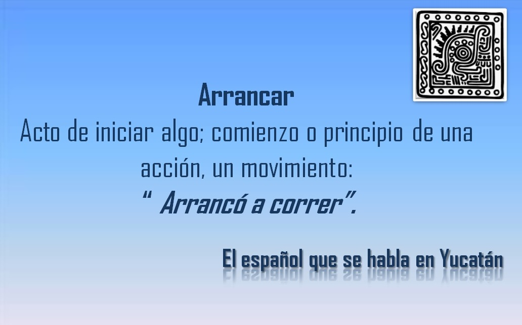 "ARRANCAR: ""ARRANCÓ A CORRER"""