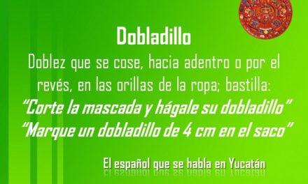 """DOBLADILLO: """"CORTE LA MASCADA Y HÁGALE SU DOBLADILLO"""""""