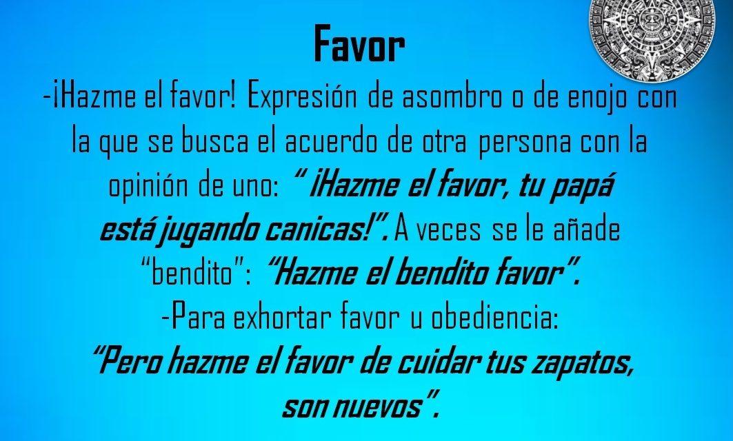 """FAVOR: """"HAZME EL BENDITO FAVOR"""""""