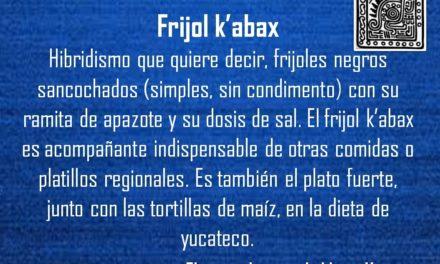 FRIJOL K'ABAX