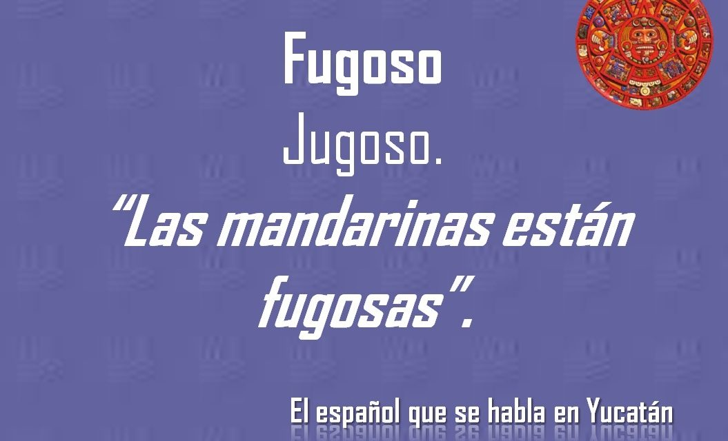 """FUGOSO: """"LAS MANDARINAS ESTÁN FUGOSAS"""""""