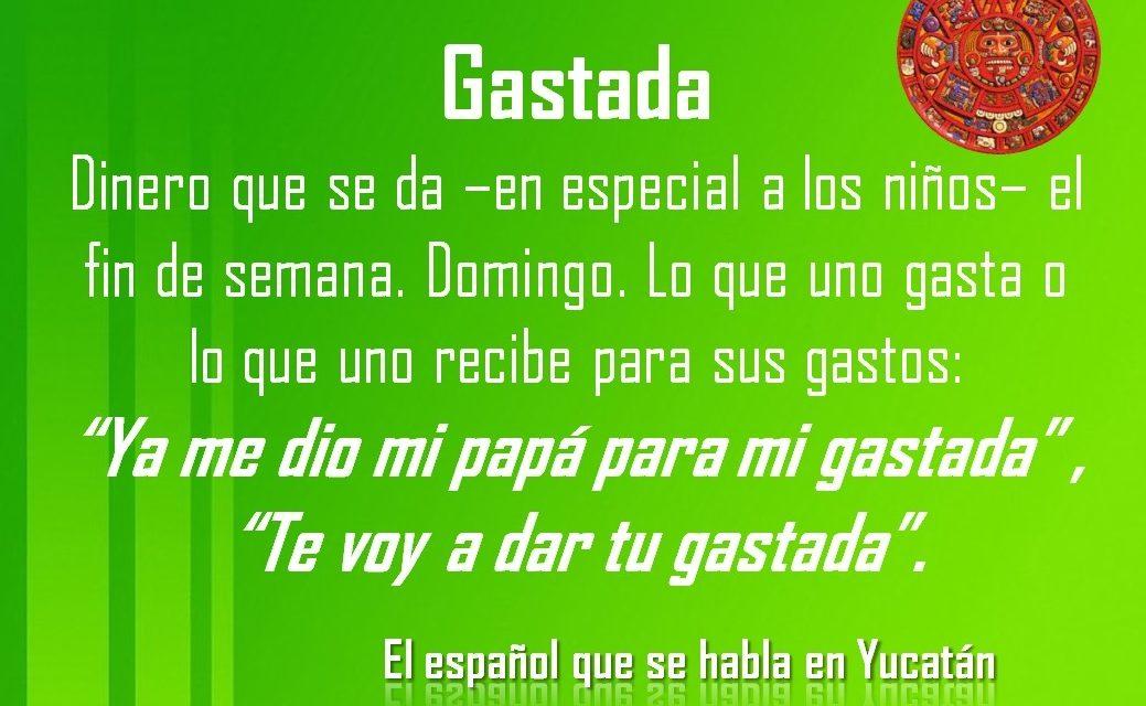 """GASTADA: """"TE VOY A DAR TU GASTADA""""."""