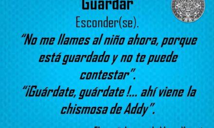 """GUARDAR: """"¡GUÁRDATE, GUÁRDATE !… AHÍ VIENE LA CHISMOSA DE ADDY"""""""