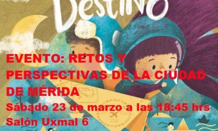 EVENTO FILEY 2019. RETOS Y PERSPECTIVAS DE LA CIUDAD DE MÉRIDA