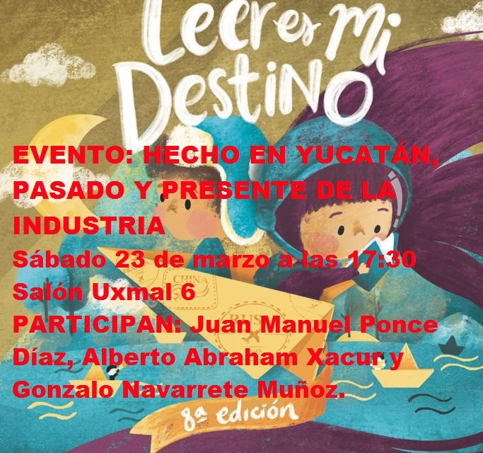 EVENTO FILEY 2019. HECHO EN YUCATÁN, PASADO Y PRESENTE DE LA INDUSTRIA