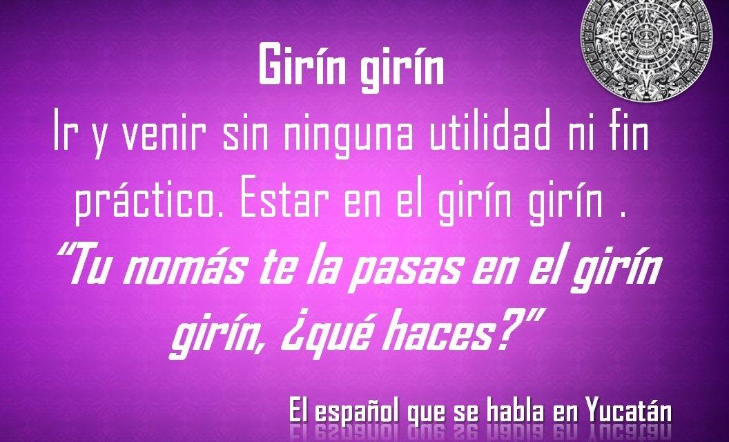 """GIRÍN GIRÍN: """"TU NOMÁS TE LA PASAS EN EL GIRÍN GIRÍN, ¿QUÉ HACES?"""""""