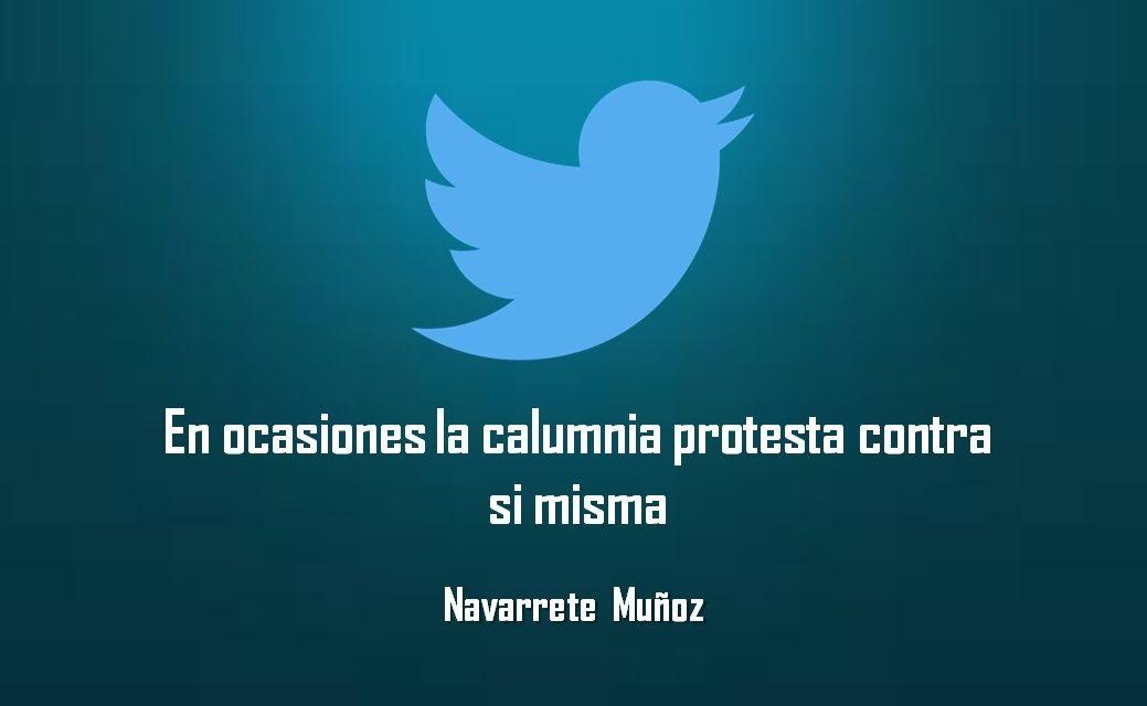 EN OCASIONES LA CALUMNIA PROTESTA CONTRA SI MISMA