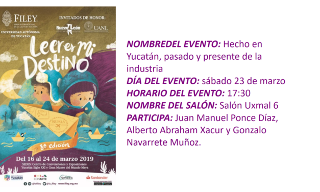 """EVENTO FILEY 2019. """"HECHO EN YUCATÁN, PASADO Y PRESENTE DE LA INDUSTRIA"""""""