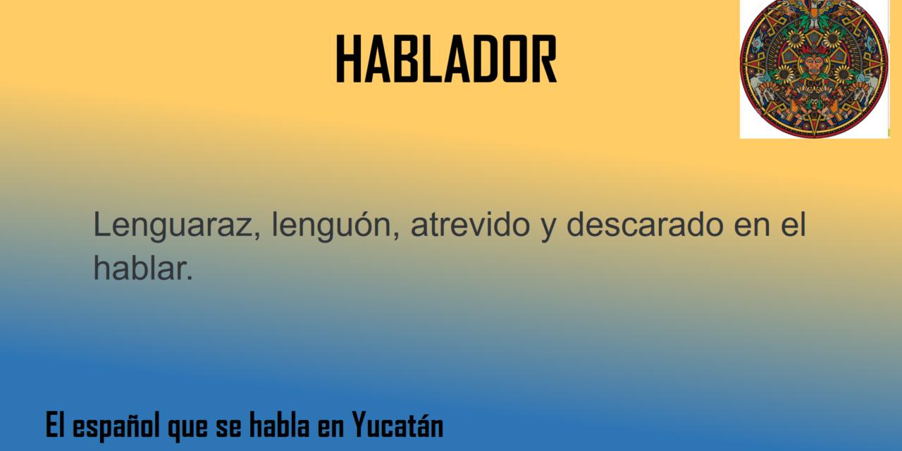 """HABLADOR: """"DESCARADO EN EL HABLAR"""""""
