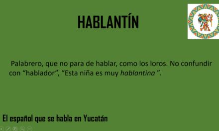 """HABLANTÍN: """"ESA NIÑA ES MUY HABLANTINA"""""""