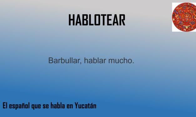 """HABLOTEAR: """"HABLAR MUCHO"""""""
