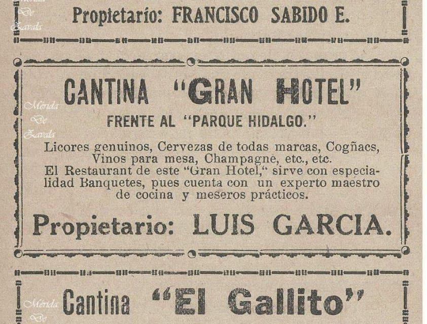 CANTINAS DE MÉRIDA, GRAN HOTEL, EL GALLITO, EL COCONITO Y LA GRAN LUCHA