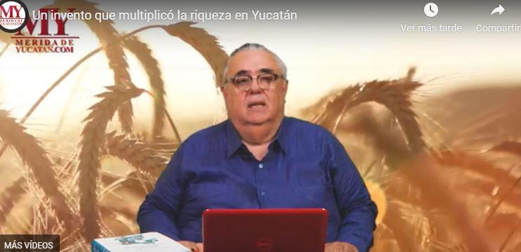 UN INVENTO QUE MULTIPLICÓ LA RIQUEZA EN YUCATÁN