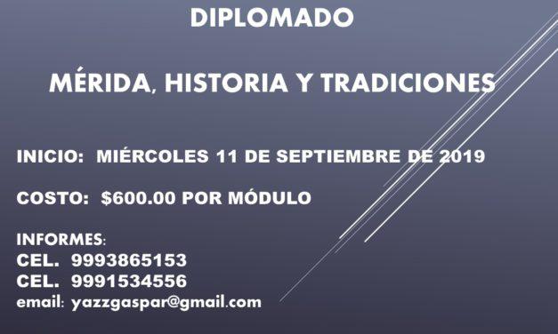 DIPLOMADO:  MÉRIDA, HISTORIA Y TRADICIONES