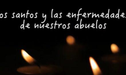 VIDEO:  LOS SANTOS Y LAS ENFERMEDADES DE NUESTROS ABUELOS