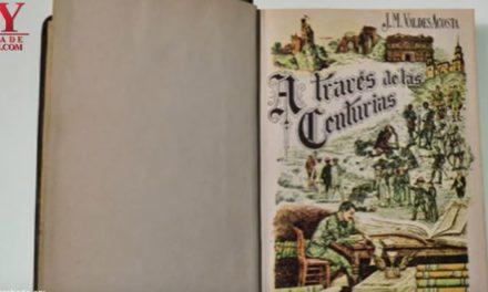 VIDEO:  A TRAVÉS DE LAS CENTURIAS DE JOSÉ MARÍA VALDÉS ACOSTA