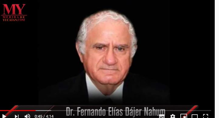 VIDEO: DR. FERNANDO ELÍAS DÁJER NAHUM