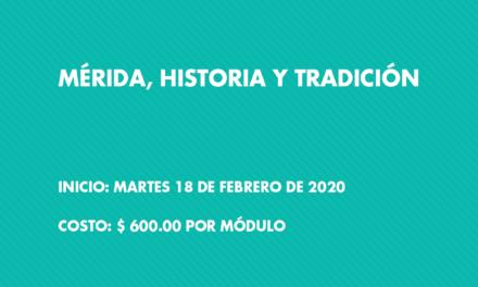 Diplomado: Mérida, Historia y Tradición