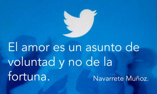 Tuit: El amor es un asunto de voluntad y no de la fortuna.