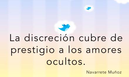 Tuit: La discreción cubre de prestigio a los amores ocultos