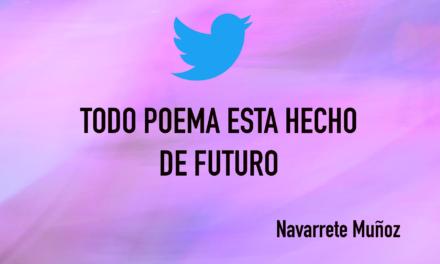 TODO POEMA ESTA HECHO DE FUTURO