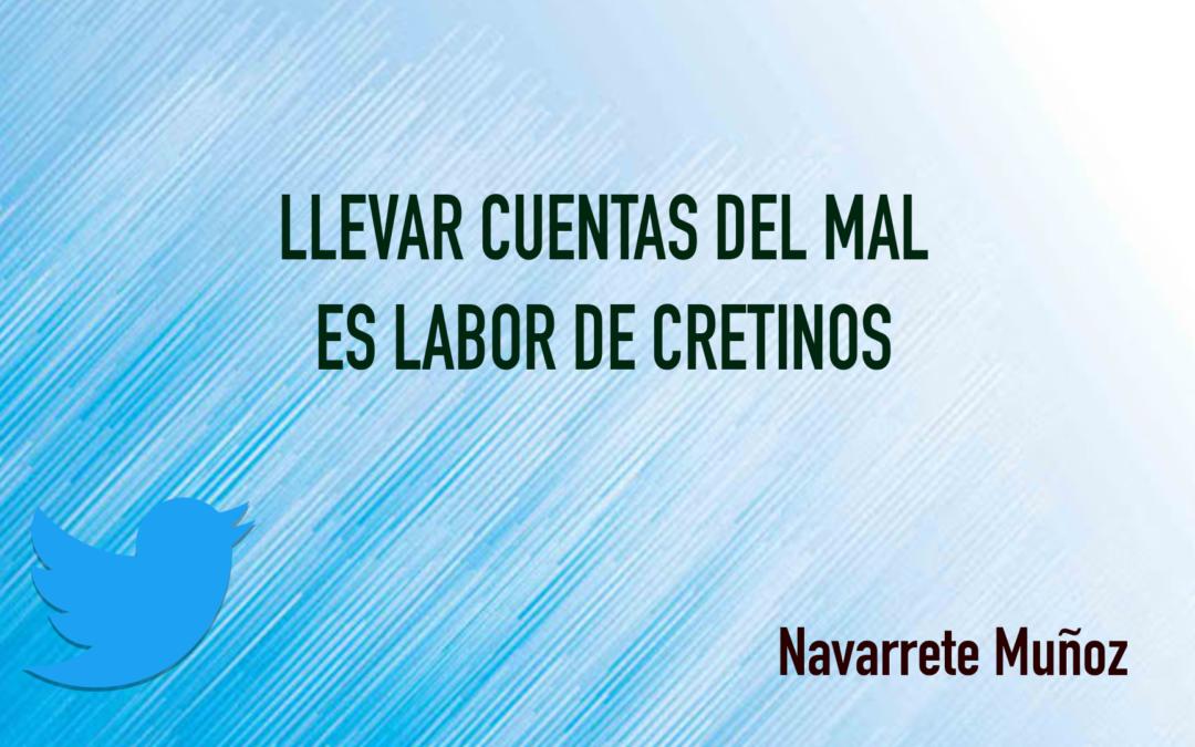 TUIT: LLEVAR CUENTAS DEL MAL ES LABOR DE CRETINOS