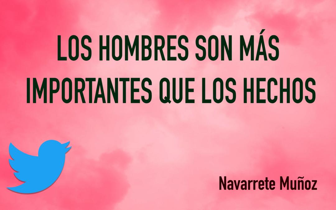 TUIT: LOS HOMBRES SON MÁS IMPORTANTES QUE LOS HECHOS