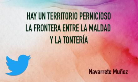 TUIT: HAY UN TERRITORIO PERNICIOSO