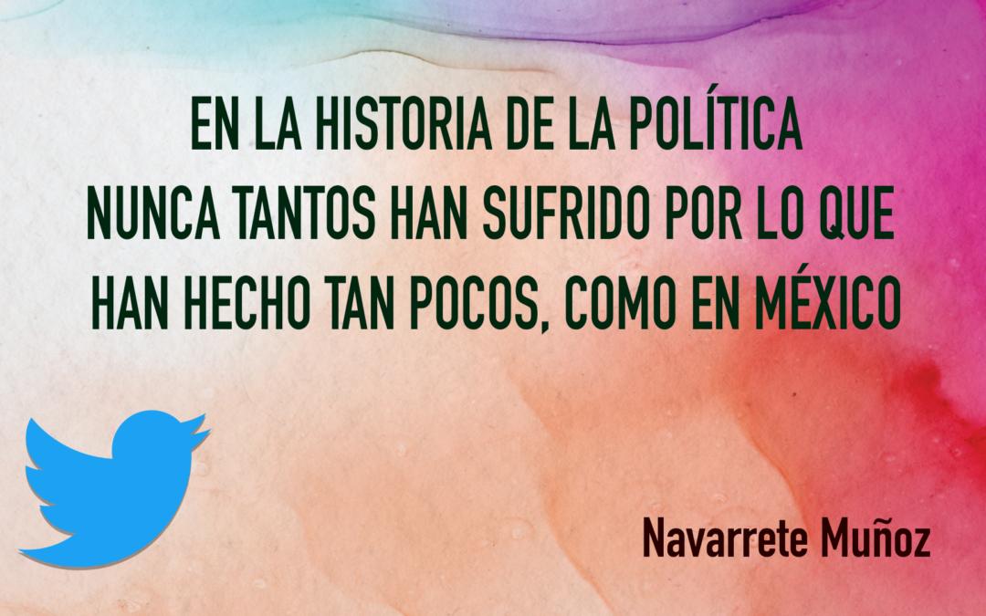 TUIT: EN LA HISTORIA DE LA POLÍTICA NUNCA TANTOS HAN SUFRIDO